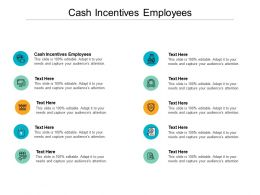 Cash Incentives Employees Ppt Powerpoint Presentation Professional Layout Ideas Cpb