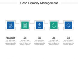 Cash Liquidity Management Ppt Powerpoint Presentation Styles Images Cpb