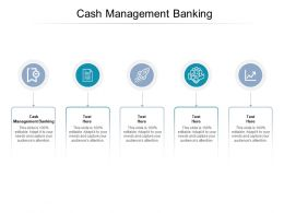 Cash Management Banking Ppt Powerpoint Presentation Show Icon Cpb
