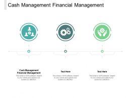 Cash Management Financial Management Ppt Powerpoint Presentation Slides Cpb