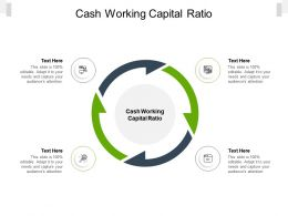 Cash Working Capital Ratio Ppt Powerpoint Presentation Ideas Examples Cpb