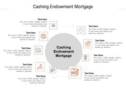 Cashing Endowment Mortgage Ppt Powerpoint Infographics Objects Cpb