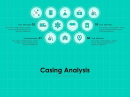 Casing Analysis Ppt Powerpoint Presentation Ideas Infographic Template
