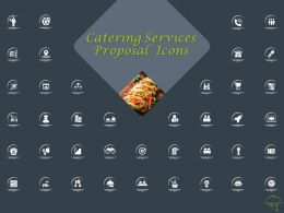 Catering Services Proposal Icons Ppt Powerpoint Presentation Summary Grid