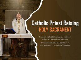 Catholic Priest Raising Holy Sacrament