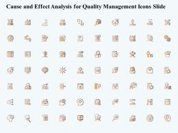 Cause And Effect Analysis For Quality Management Icons Slide Ppt Powerpoint Presentation Icon Ideas