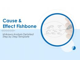 Cause And Effect Fishbone Ishikawa Analysis Detailed Step By Step Template Complete Deck