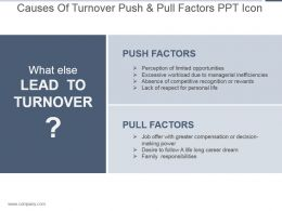 Causes Of Turnover Push And Pull Factors Ppt Icon