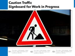 Caution Traffic Signboard For Work In Progress