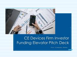Ce Devices Firm Investor Funding Elevator Pitch Deck Ppt Template