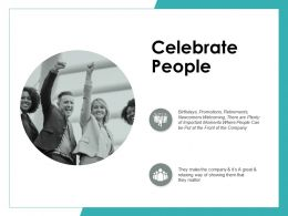 Celebrate People Ppt Powerpoint Presentation Gallery Graphics Download
