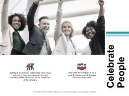 Celebrate People Promotions Ppt Powerpoint Presentation File Diagrams