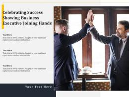 Celebrating Success Showing Business Executive Joining Hands
