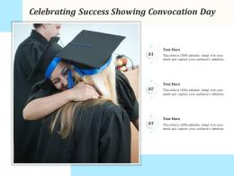 Celebrating Success Showing Convocation Day
