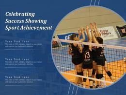 Celebrating Success Showing Sport Achievement