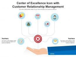 Center Of Excellence Icon With Customer Relationship Management