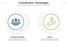 Centralization Advantages Ppt Powerpoint Presentation Ideas Icons