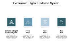 Centralized Digital Evidence System Ppt Powerpoint Presentation Ideas Maker Cpb