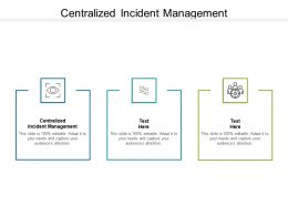 Centralized Incident Management Ppt Powerpoint Presentation File Ideas Cpb
