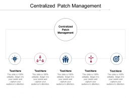 Centralized Patch Management Ppt Powerpoint Presentation Show Infographics Cpb