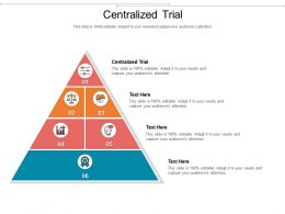 Centralized Trial Ppt Powerpoint Presentation File Ideas Cpb