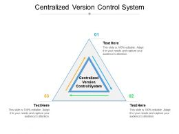 Centralized Version Control System Ppt Powerpoint Presentation Show Topics Cpb