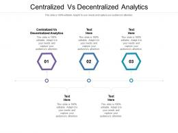 Centralized Vs Decentralized Analytics Ppt Powerpoint Presentation Summary Files Cpb
