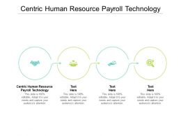 Centric Human Resource Payroll Technology Ppt Powerpoint Presentation Portfolio Example File Cpb