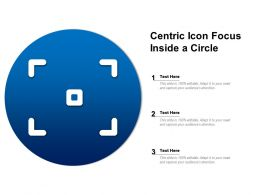 Centric Icon Focus Inside A Circle