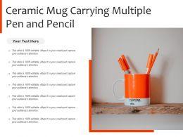 Ceramic Mug Carrying Multiple Pen And Pencil