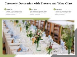 Ceremony Decoration With Flowers And Wine Glass