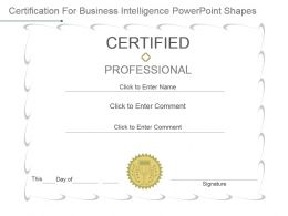 Certification For Business Intelligence Powerpoint Shapes