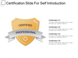 Certification Slide For Self Introduction Powerpoint Images