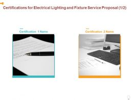Certifications For Electrical Lighting And Fixture Service Proposal Ppt Powerpoint Presentation File Example File