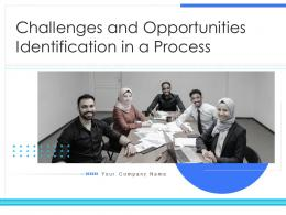Challenges And Opportunities Identification In A Process Powerpoint Presentation Slides