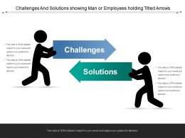 Challenges And Solutions Showing Man Or Employees Holding Titled Arrows