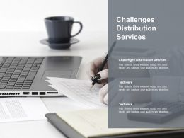 Challenges Distribution Services Ppt Powerpoint Presentation Infographic Cpb