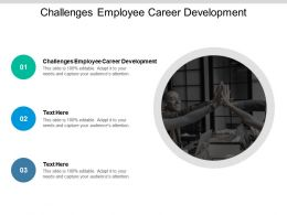 Challenges Employee Career Development Ppt Powerpoint Presentation Ideas Cpb