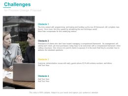Challenges For Process Change Proposal Ppt Powerpoint Files