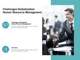 Challenges Globalization Human Resource Management Ppt Powerpoint Presentation Inspiration Portfolio Cpb