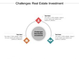 Challenges Real Estate Investment Ppt Powerpoint Presentation Infographic Template Template Cpb