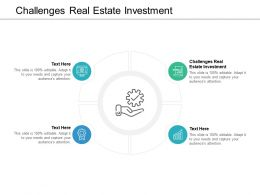 Challenges Real Estate Investment Ppt Powerpoint Presentation Pictures Background Designs Cpb
