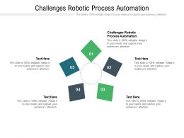 Challenges Robotic Process Automation Ppt Powerpoint Presentation Inspiration Layouts Cpb