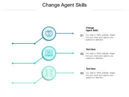 Change Agent Skills Ppt Powerpoint Presentation Slides Examples Cpb