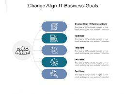 Change Align It Business Goals Ppt Powerpoint Presentation Styles Master Slide Cpb