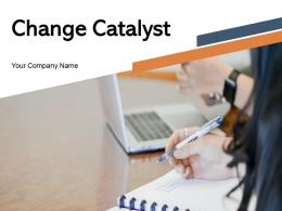 Change Catalyst Business Individual Inspirational Growth Motivational