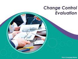 Change Control Evaluation Powerpoint Presentation Slides