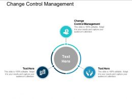 Change Control Management Ppt Powerpoint Presentation Pictures Visual Aids Cpb