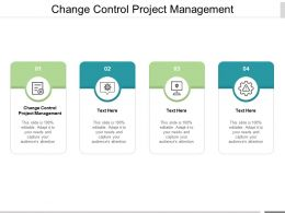 Change Control Project Management Ppt Powerpoint Presentation File Aids Cpb