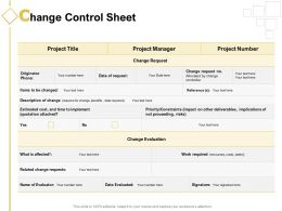 Change Control Sheet Ppt Powerpoint Presentation Infographic Template Sample
